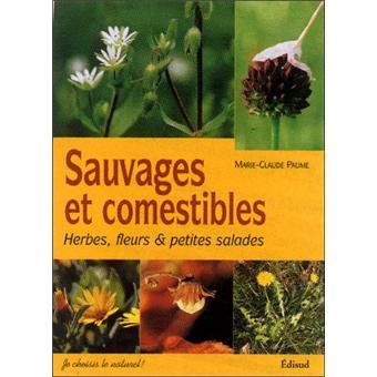 sauvages et comestibles herbes fleurs et petites salades broch marie claude paume achat. Black Bedroom Furniture Sets. Home Design Ideas