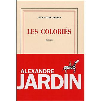 Les colori s broch alexandre jardin achat livre for Alexandre jardin dernier livre