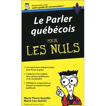Pour Les Nuls Le Parler Qu B Cois Pour Les Nuls J C