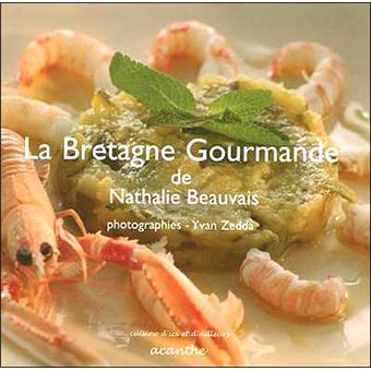 Bretagne gourmande les recettes de nathalie beauvais broch nathalie beauvais achat livre - Nathalie beauvais cours de cuisine ...