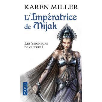 Miller Karen - L'impératrice de Mijak - Les seigneurs de guerre T1 9782266241472
