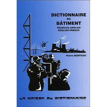 Dictionnaire du b timent anglais fran ais fran ais anglais for Dictionnaire des architectes