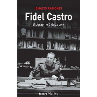 Fidel Castro «biographie à deux voix» - Ignacio Ramonet