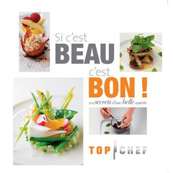 Top chef les secrets d 39 une belle assiette top chef si - Livre de cuisine top chef ...