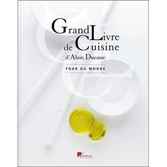 Grand livre de cuisine d 39 alain ducasse tour du monde tome for Livre cuisine ducasse