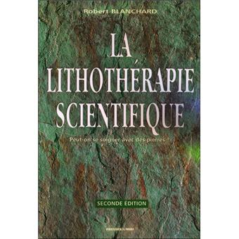 la lithoth rapie scientifique broch robert blanchard achat livre achat prix fnac. Black Bedroom Furniture Sets. Home Design Ideas