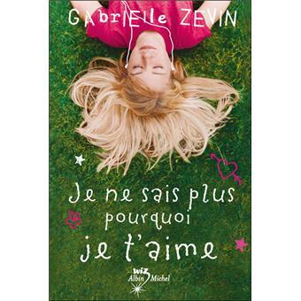 Le coin des lecteurs - Je ne sais plus pourquoi je t'aime, G. Zevin **