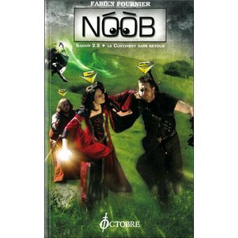 Noob Tome 02 - Le Continent Sans Retour - Saison 2,5 (Fabien Fournier)