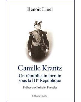 Camille Krantz : un républicain lorrain sous la IIIe République