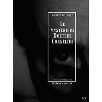 Le Mystérieux Docteur Cornélius - Tome II - Gustave Le Rouge