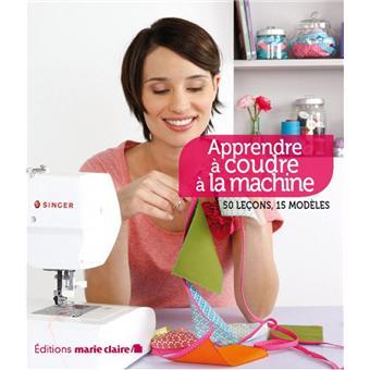 Apprendre coudre la machine 50 le ons 15 mod les broch collectif achat livre achat - Apprendre a coudre a la machine ...