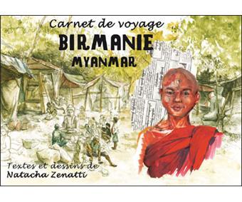 carnet de voyage birmanie myanmar reli natacha zenatti achat livre prix. Black Bedroom Furniture Sets. Home Design Ideas
