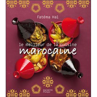 le meilleur de la cuisine marocaine broch fat ma hal achat livre achat prix fnac. Black Bedroom Furniture Sets. Home Design Ideas