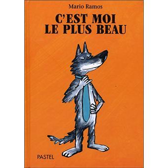C 39 est moi le plus beau reli mario ramos achat livre - Livre maternelle gratuit ...