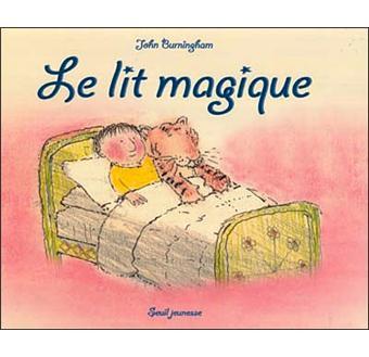Le lit magique broch john burningham achat livre achat prix fnac - Le lit national prix ...