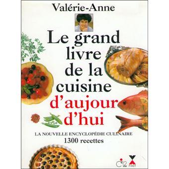 le grand livre de la cuisine d 39 aujourd 39 hui la nouvelle encyclop die culinaire 1300 recettes. Black Bedroom Furniture Sets. Home Design Ideas