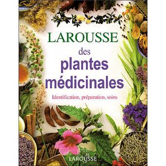 Larousse des plantes m dicinales identification pr paration soins cartonn collectif - Liste des plantes medicinales ...