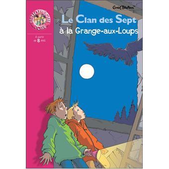 Le clan des sept le clan des sept la grange aux loups enid blyton broch achat livre - La grange aux loups vercors ...