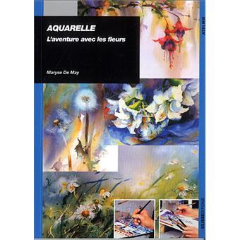 Aquarelle l 39 aventure avec les fleurs broch maryse de for Le prix des fleurs