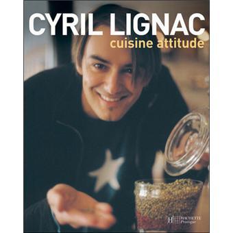 cuisine attitude broch cyril lignac achat livre
