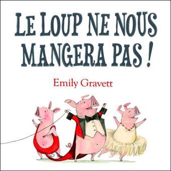 Le loup ne nous mangera pas - relié - Emily Gravett