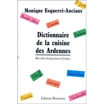 Dictionnaire cuisine des ardennes cartonn monique - Dictionnaire cuisine francais ...