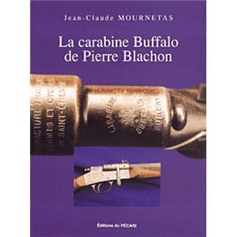 La carabine buffalo de pierre blachon broch collectif for Prix de la pierre