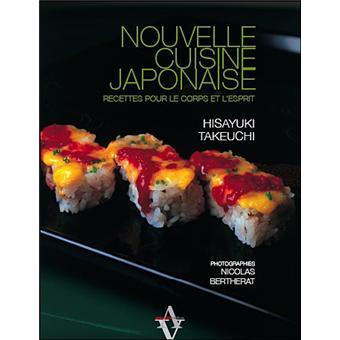 nouvelle cuisine japonaise recettes pour le corps et l 39 esprit reli hisayuki takeuchi. Black Bedroom Furniture Sets. Home Design Ideas