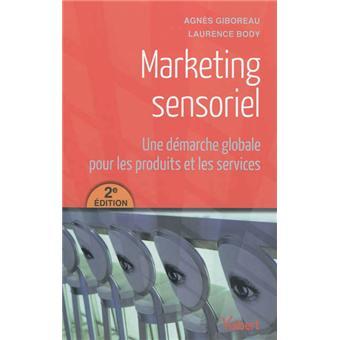 Marketing sensoriel, une démarche globale pour les produits et les services