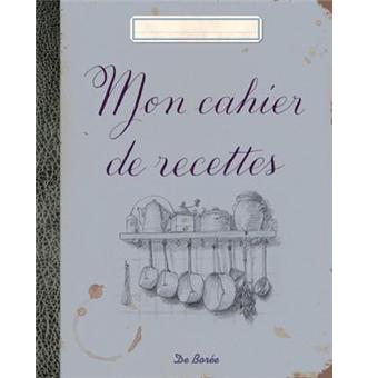 mon cahier de recettes broch collectif livre. Black Bedroom Furniture Sets. Home Design Ideas