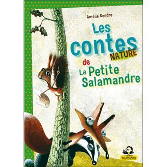 les contes nature de la petite salamandre broch collectif achat livre. Black Bedroom Furniture Sets. Home Design Ideas