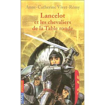 Lancelot Et Les Chevaliers De La Table Ronde Poche Anne Catherine Vivet R My Livre Tous Les