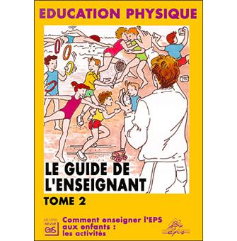 Le guide de l 39 enseignant education physique tome 2 for Le guide des prix