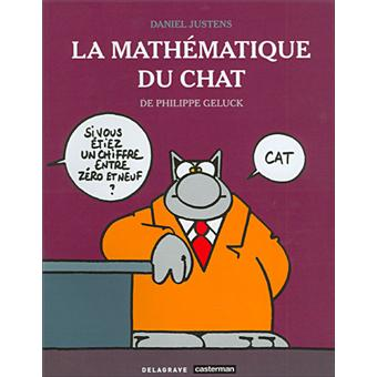 la math matique du chat broch philippe geluck daniel justens achat livre achat prix fnac. Black Bedroom Furniture Sets. Home Design Ideas