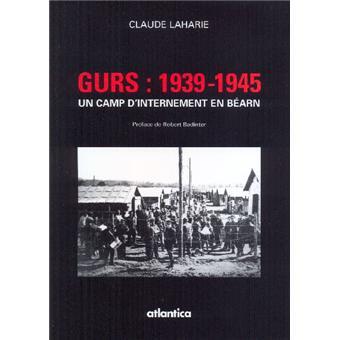 Gurs 1939-1945. Un camp d'internement en Béarn - Claude Laharie