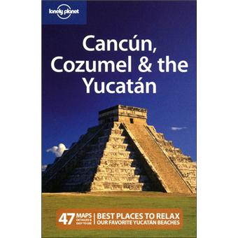 votre Lonely planet Cancun, Cozumel and the Yucatan