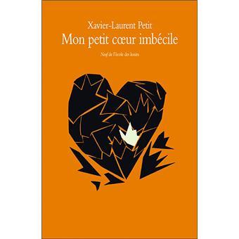Mon petit coeur imb cile broch xavier laurent petit for Cuisine xavier laurent