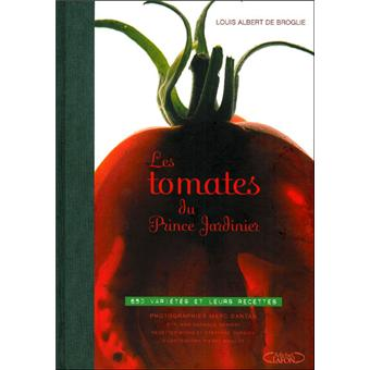 Les tomates du prince jardinier 650 vari t s et leurs recettes broch lou - Prince jardinier tomate ...