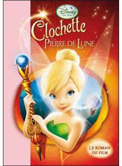 F e clochette le roman du film la f e clochette 2 - Clochette pierre de lune ...