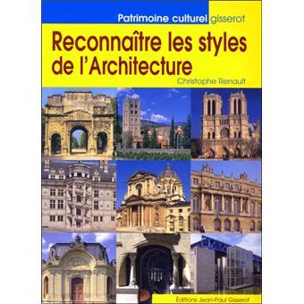 Reconna tre les styles de l 39 architecture broch christophe renault - Livre sur l architecture ...