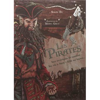 Les pirates : stratégies de combat, vie à bord