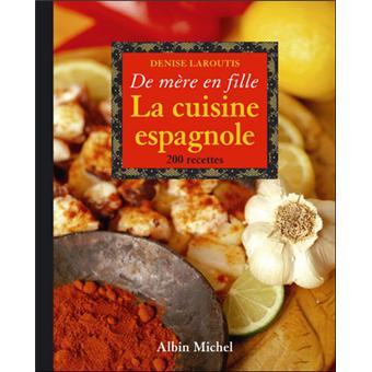 La cuisine espagnole de m re en fille broch denise - La cuisine en espagnol ...