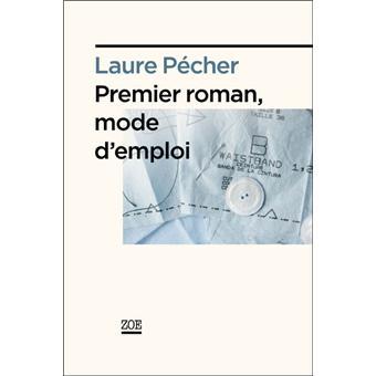 premier roman mode d 39 emploi broch laure p cher achat livre ou ebook achat prix fnac. Black Bedroom Furniture Sets. Home Design Ideas