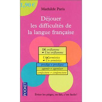 Déjouer les difficultés de la langue française poche Mathilde