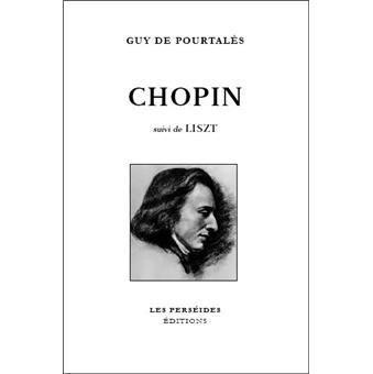 chopin suivi de liszt broch guy de pourtal s achat livre prix. Black Bedroom Furniture Sets. Home Design Ideas