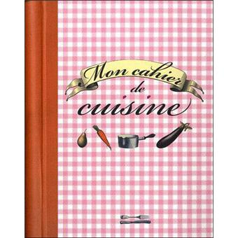 Mon cahier de cuisine reli collectif achat livre - Livre de cuisine vierge ...