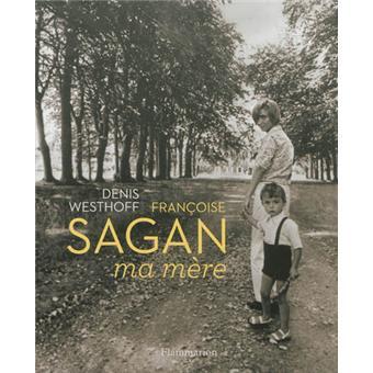 Françoise Sagan, ma mère.