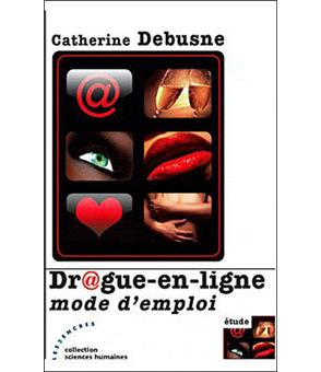 drague en ligne mode d 39 emploi broch catherine debusne achat livre achat prix fnac. Black Bedroom Furniture Sets. Home Design Ideas