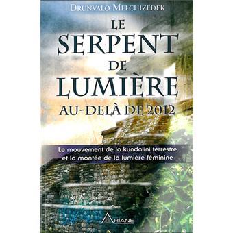 Le Serpent de Lumière - Au-delà de 2012 - Drunvalo Melchizédek