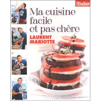 Mes recettes faciles et pas ch res broch laurent mariotte achat livre prix - Livre de cuisine de laurent mariotte ...